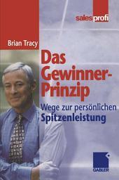 Das Gewinner-Prinzip: Wege zur persönlichen Spitzenleistung, Ausgabe 2