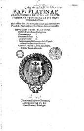 Bap. Platinae,... de Vitis ac gestis summorum pontificum