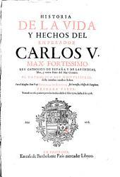 Historia de la vida y hechos del emperador Carlos V... Por el maestro don fray Prudencio de Sandoval,...