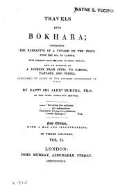 Travels Into Bokhara: Containing the Narrative of a Voyage on the Indus from the Sea to Lahore, with Presents from the King of Great Britain and an Account of a Journey from India to Cabool, Tartary, and Persia : Performed by Order of the Supreme Government of India, Volume 2