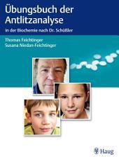Übungsbuch der Antlitzanalyse: in der Biochemie nach Dr. Schüßler