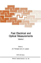 Fast Electrical and Optical Measurements: Volume 1 - Current and Voltage Measurements Volume 2 - Optical Measurements