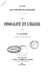 Etudes sur l'histoire de l'humanité par F. Laurent: La feodalite et l'eglise, Volume7