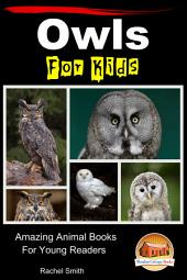 Owls For Kids - Amazing Animal Books For Young Readers