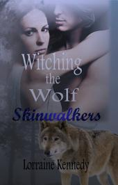 Witching the Wolf - Skinwalkers Trilogy