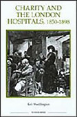 Charity And The London Hospitals 1850 1898