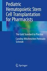 Pediatric Hematopoietic Stem Cell Transplantation for Pharmacists