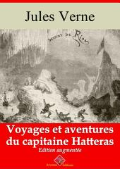 Voyages et aventures du capitaine Hatteras: Nouvelle édition augmentée