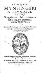 Singularium observationum Iudicii Imperialis Camerae (uti vocant) Centuriae quatuor