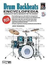 Drum Backbeats Encyclopedia: Hundreds of Useful Backbeats for the Drumset