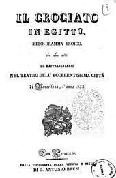 Il crociato in Egitto melo-dramma eroico in due atti [poesia del signor Gaetano Rossi