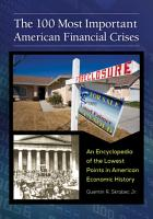 The 100 Most Important American Financial Crises  An Encyclopedia of the Lowest Points in American Economic History PDF