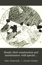 Roads; Their Construction & Maintenance: With Special Reference to Road Materials