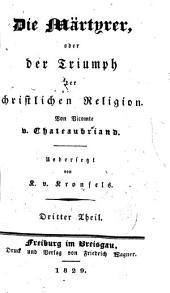 Sämmtliche Werke: ¬Die Märtyrer, oder Der Triumph der christlichen Religion ; Theil 3, Band 49