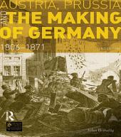 Austria, Prussia and The Making of Germany: 1806-1871, Edition 2