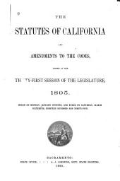 The Statutes of California and Amendments to the Codes: Passed at the ... Session of the Legislature