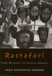 Rastafari: From Outcasts to Cultural Bearers