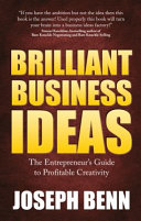 Brilliant Business Ideas   The Entrepreneur s Guide to Profitable Creativity