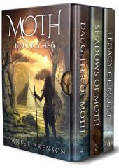 The Moth Saga: Books 4-6: Books 4-6
