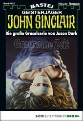 John Sinclair - Folge 0932: Grausame Zeit (1. Teil)