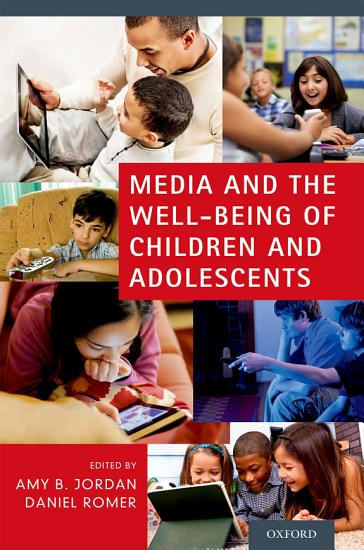 Media and the Well Being of Children and Adolescents PDF