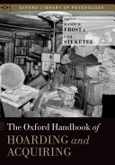 The Oxford Handbook of Hoarding and Acquiring