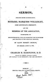 A sermon, preached before Richard, marquess Wellesley... and the members of the Association, incorporated for discountenancing vice, on June 14, 1822. [With] Appendix, containing the receipts and expenditures of the Association, to Jan. 1822