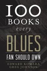 100 Books Every Blues Fan Should Own PDF