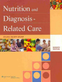 Nutrition and Diagnosis Related Care  7th Ed    Applications and Case Studies in Clinical Nutrition PDF