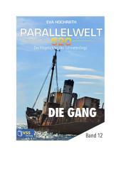 Parallelwelt 520 - Band 12 - Die Gang: Der Flügelschlag des Schmetterlings