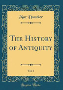 The History of Antiquity  Vol  4  Classic Reprint