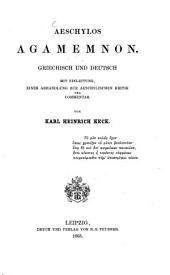 Aeschylos Agamemnon: griechisch und deutsch : mit Einleitung, einer Abhandlung zur Aeschylischen Kritik und Commentar