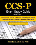Ccs P Exam Study Guide   2019 Edition  100 Certified Coding Specialist   Physician Based Exam Questions  Answers    Rationale  Tips to Pass the Exam