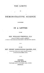 The limits of demonstrative science considered in a letter to the Rev. William Whewell ...