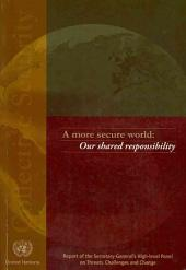 A More Secure World: Our Shared Responsibility : Report of the High-level Panel on Threats, Challenges, and Change
