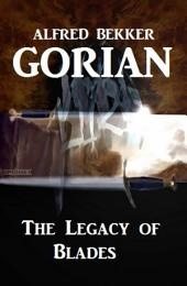 Gorian - The Legacy of Blades