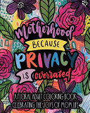 Motherhood Because Privacy Is Overrated