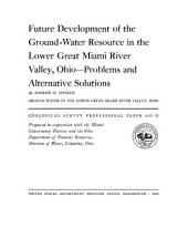 Future Development of the Ground-water Resource in the Lower Great Miami River Valley, Ohio: Problems and Alternative Solutions