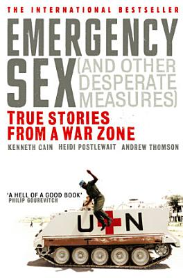 Emergency Sex  And Other Desperate Measures