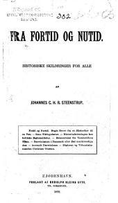 Fra fortid og nutid: historiske skildringer for alle