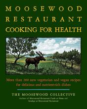 The Moosewood Restaurant Cooking for Health PDF