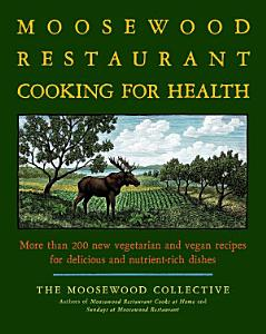 The Moosewood Restaurant Cooking for Health Book