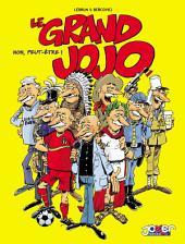 Le grand jojo: Non, peut-être !