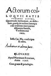 Actorum colloquii Ratisponensis ultimi, quomodo inchoatum ... verissima narratio
