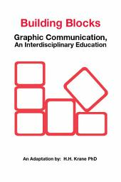 Building Blocks: Graphic Communication, an Interdisciplinary Education