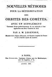 Nouvelles méthodes pour la détermination des orbites des comètes: avec un supplément contenant divers perfectionnemens de ces méthodes et leur application aux deux comètes de 1805