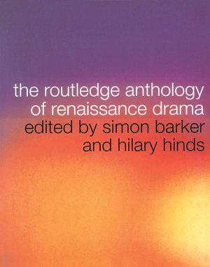 The Routledge Anthology of Renaissance Drama PDF