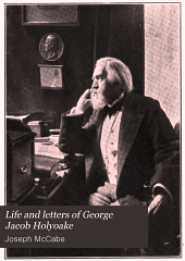 Life and Letters of George Jacob Holyoake: Volume 2