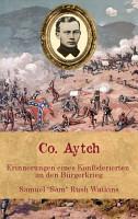 Co  Aytch   Erinnerungen eines Konf  derierten an den B  rgerkrieg PDF