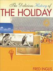 The Delicious History of the Holiday